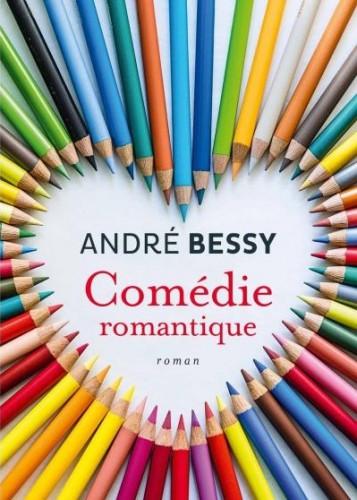 André Bessy, Flammarion, Comédie Romantique, livre français, rentrée littéraire 2014, amour, vacances, été, lire