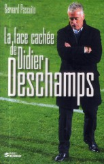 La face cachée de Didier Deschamps, First Document, Bernard Pascuito