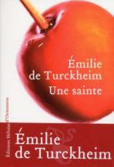 Une sainte, Emilie de Turckheim