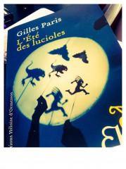Gilles Paris, L'été des Lucioles, Editions Héloise d'Ormesson, nouveauté, roman, 2014, janvier, enfants, amour, tendresse, Roquebrune Cap Martin