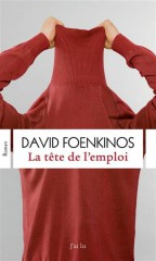 David Foenkinos, La tête de l'emploi, J'ai Lu