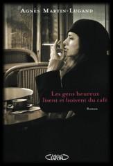Les gens heureux lisent et boivent du café, Agnès Martin Lugand, roman 2013, roman français, amour, irlande, cadeau noel, à offrir, découverte, premier roman